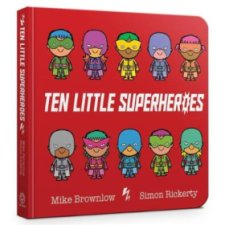 Ten Little Superheroes Mike Brownlow