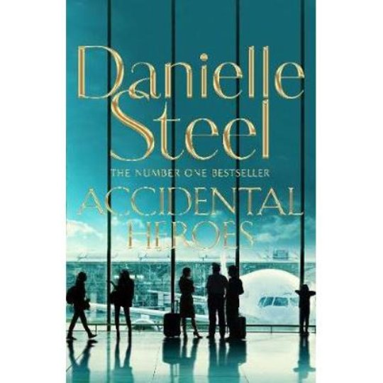 Accidental Heroes Danielle Steel