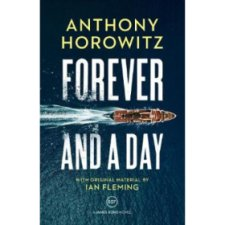 Forever And A Day Anthony Horowitz